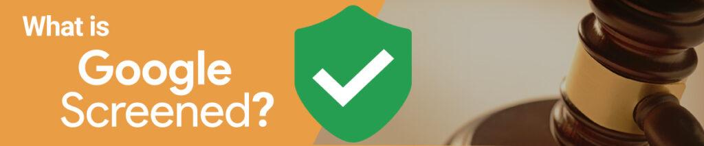 Google Screened Verification
